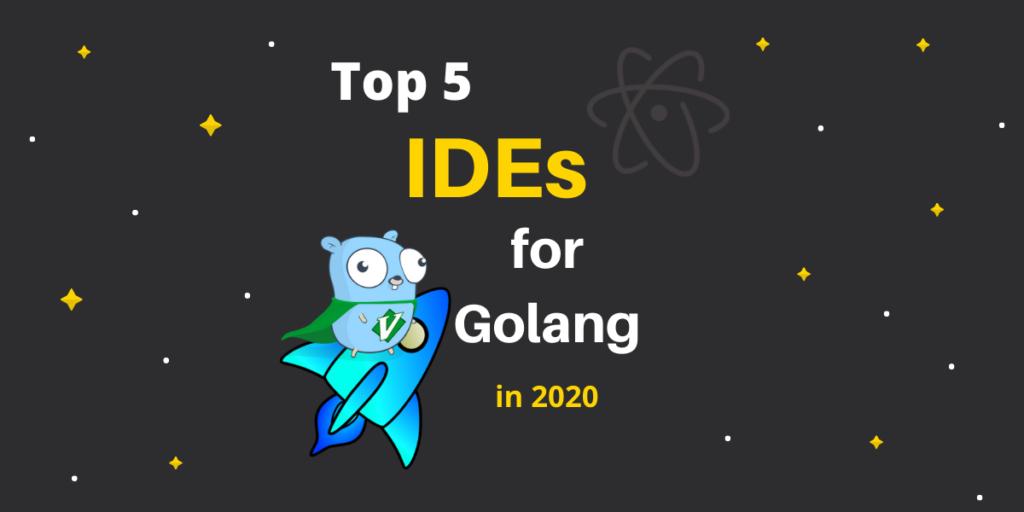 Top 5 Golang Ide 2020