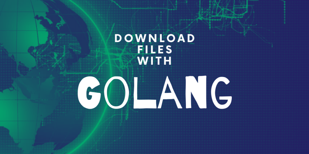 Download Files For Golang