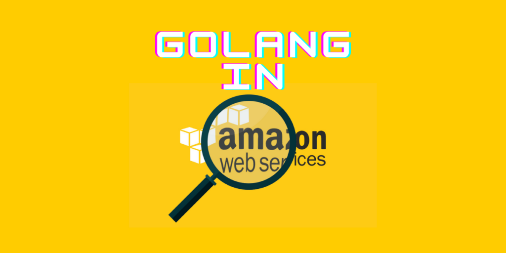 Golang In Aws